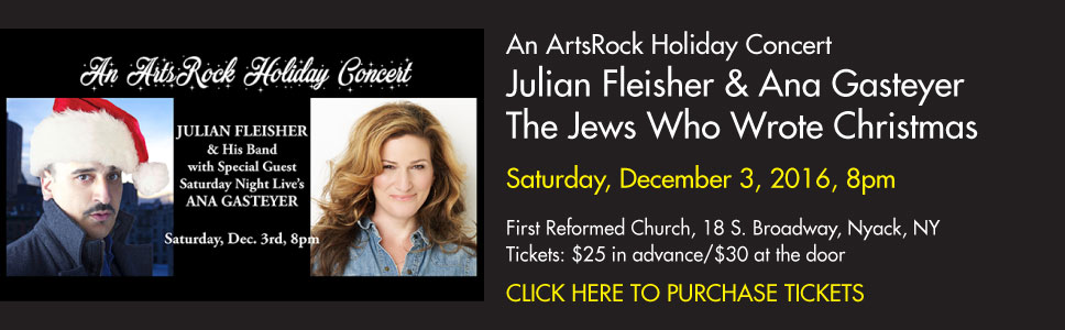 An ArtsRock Holiday Concert: Julian Fleisher & Ana Gesteyer - The Jews Who Wrote Christmas